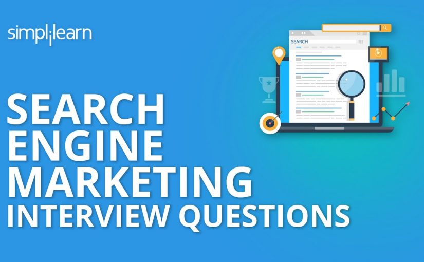 Search Engine Marketing Interview Questions | Google Ads Interview Questions & Answers | Simplilearn